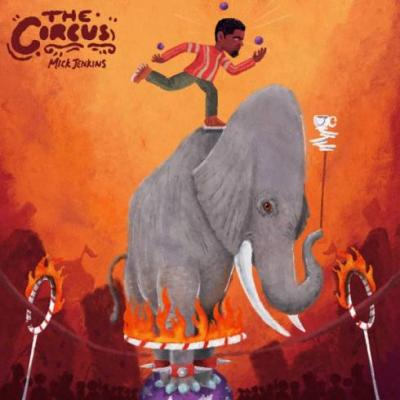 Mick Jenkins The Circus EP Download