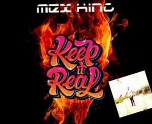 Mex King Keep It Real Mp3 Download