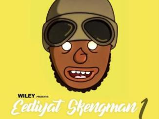 Wiley Eediyat Skengman Mp3 Download