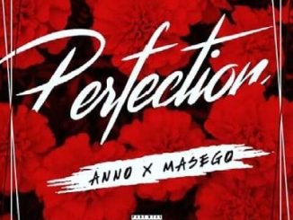 Ann0 Ft. Masego Perfection Mp3 Download