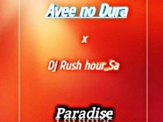 Avee no Dura & DJ Rush Hour SA Paradise Mp3 Download