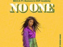 Becca No One Ft. Busiswa & DWP Academy Mp3 Download