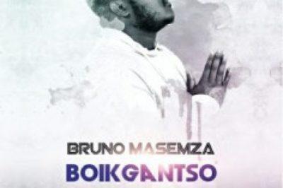 Bruno Masemza Boikgantso EP Zip Download