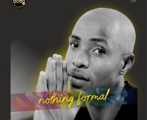 DJ Nova SA Nothing Formal EP Zip Download