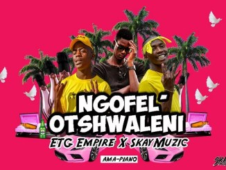 Etg Empire & S_kay Muzik Ngoifel'othswaleni Mp3 Download