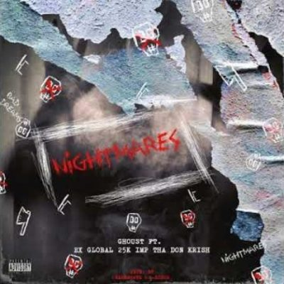 Ghoust Nightmares Ft. Ex Global, Imp Tha Don, 25K & Krish Mp3 Download