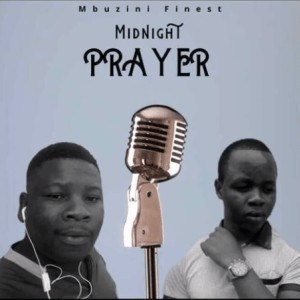 Mbuzini Finest Midnight Prayer(Original Mix) Mp3 Download