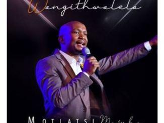 Motlatsi Masoha Wangithwalela Mp3 Download