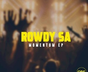 Rowdy SA Momentum EP Zip Download
