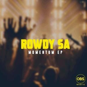 Rowdy SA Momentum EP Zip Download