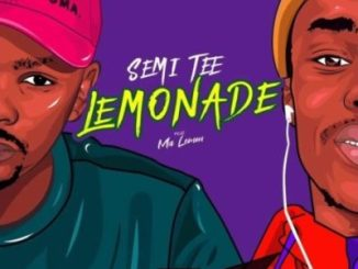 Semi Tee Lemonade Ft. Ma Lemon Mp3 Download