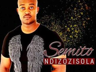 Semito Ndizozisola Mp3 Download