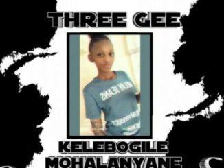 Three Gee Kelebogile Mohalanyane (Tribute Mix) Mp3 Download