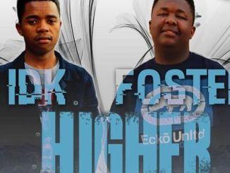 Foster no IDK Higher Mp3 Download