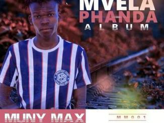 MunyMax ft MisterWiz & Eazy Phyll Zhiavhuya Mp3 Download