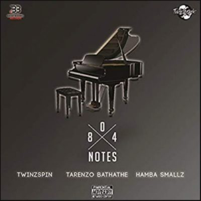 TwinzSpin x Hamba Smallz x Tarenzo Bathathe 804 Notes Mp3 Download