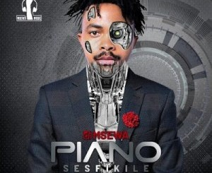 DJ Msewa Piano Sesfikile Album Zip Download