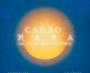 Caiiro Mama Mp3 Download