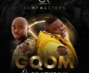 CampMasters Gqom or Go Home II Ep Zip Download