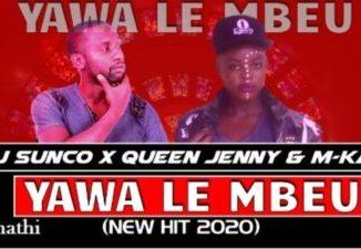 DJ Sunco, Queen Jenny & MKay Yawa Le Mbe Mp3 Download