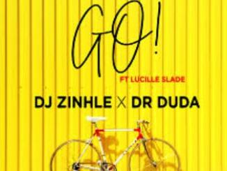 DJ Zinhle Ft. Dr Duda & Lucille Slade Go Mp3 Download