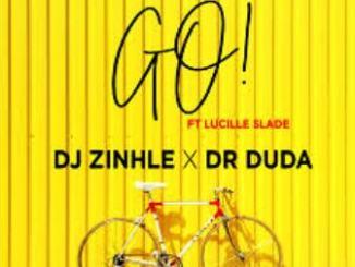 DJ Zinhle Ft. Dr Duda & Lucille Slade Go Mp3 Download