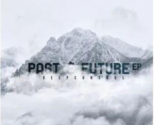 Deepconsoul Past & Future EP Zip Download