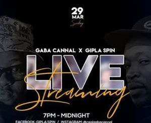 Gaba Cannal & Gipla Spin Live Stream Mp3 Download