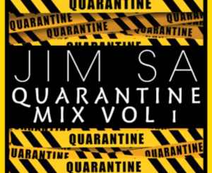 Jim SA Quarantine Mix vol 1 Mp3 Download