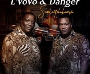 L'vovo & Danger Simkantshumbovu Mp3 Download