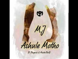 M.J Ashule Motho Mp3 Download