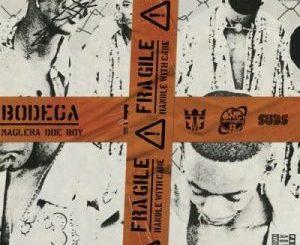 Maglera Doe Boy Bodega Mp3 Download