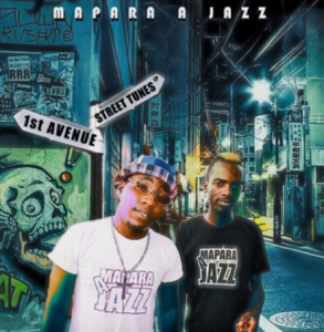 Mapara A Jazz 1st Avenue Streat Tunes EP Zip Download