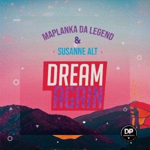 Maplanka Da Legend & Susanne Alt Dream Again Mp3 Download