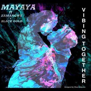Mayaya Vibing Together Mp3 Download
