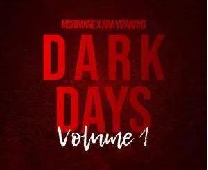 Mshimane & Ara Yizanayo Dark Days Vol. 1 Zip Download