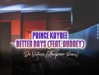 Prince Kaybee Better Days Mp3 Download