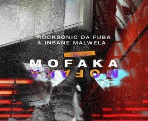 Rocksonic Da Fuba & Insane Malwela Mofaka Mp3 Download