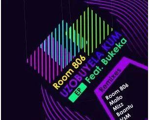 Room 806 Ft. Bukeka Uzobuyela Kum EP Zip Download