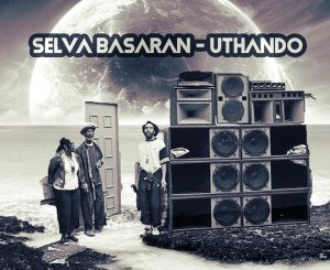 Selva Basaran Uthando Mp3 Download