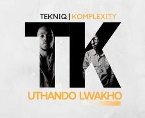 TekniQ Uthando Lwakho Mp3 Download