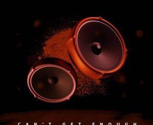 ThackzinDJ & Mick-Man Can't Get Enough Mp3 Download