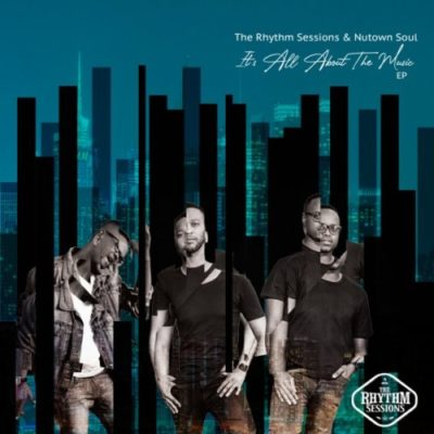 The Rhythm Sessions & Nutown Soul Its All About The Music EP Zip Download