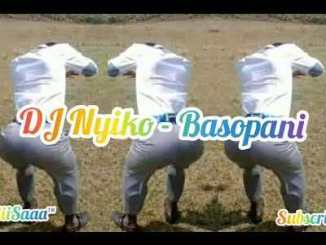 DJ Nyiko Basopani Mp3 Download