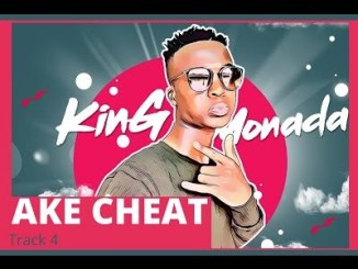 King Monada Ake Cheat ft. Chymamusique Mp3 Download