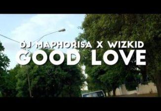 Dj Maphorisa x Wizkid Good Love Mp3 Download