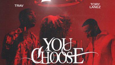 Trav ft Tory Lanez You Choose Mp3 Download