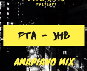 African Jackson Amapiano Mix PTA to JHB Edition Mp3 Download
