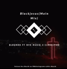 BlaqMan Blackjesus Mp3 Download Fakaza