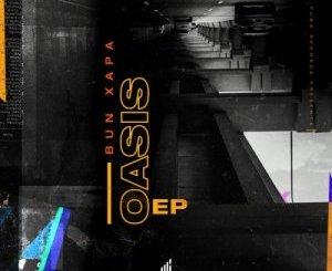 Bun Xapa The Oasis Ep Zip Download